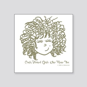 """Curly haired girls Are More Square Sticker 3"""" x 3"""""""