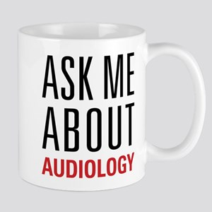 Audiology - Ask Me About - Mug