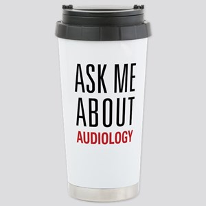Audiology - Ask Me Abou Stainless Steel Travel Mug