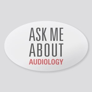Audiology - Ask Me About - Sticker (Oval)