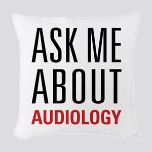 Audiology - Ask Me About - Woven Throw Pillow