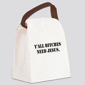 Bitches need Jesus - Black Text Canvas Lunch Bag
