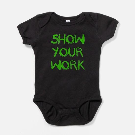 Show Your Work Baby Bodysuit
