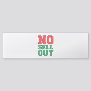 NO SELL OUT Bumper Sticker