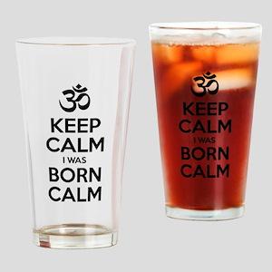Keep Calm I Was Born Calm Drinking Glass