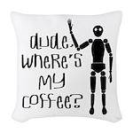 Dude-Wheres My Coffee Woven Throw Pillow