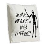 Dude-Wheres My Coffee Burlap Throw Pillow