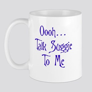 Talk Suggie to Me Mug