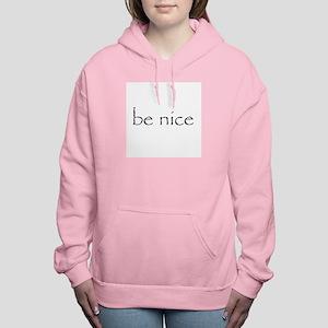 Be Nice - Women's Hooded Sweatshirt