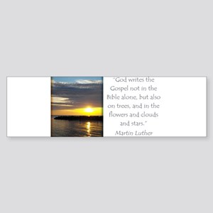 Martin Luther Nature quote Bumper Sticker