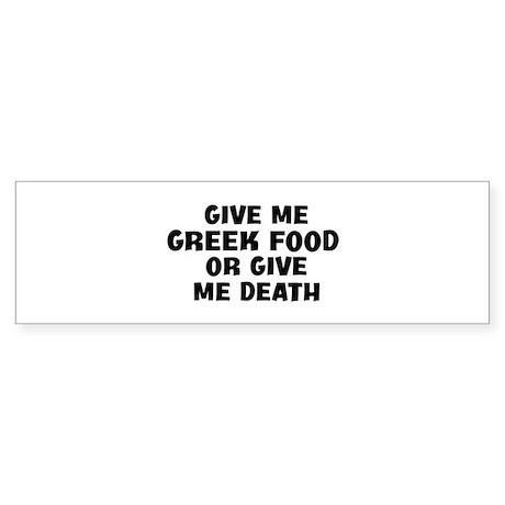 Give me Greek Food Bumper Sticker