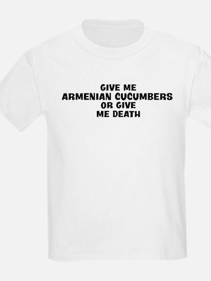 Give me Armenian Cucumbers T-Shirt