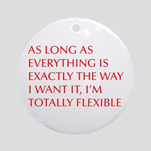 As-long-as-everything-is-exactly-the-way-I-want Or