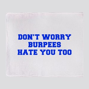BURPEES-HATE-YOU-TOO-FRESH-BLUE Throw Blanket