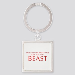 DONT-LET-THE-PRETTY-FACE-OPT-RED Keychains