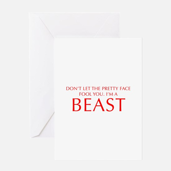 DONT-LET-THE-PRETTY-FACE-OPT-RED Greeting Cards