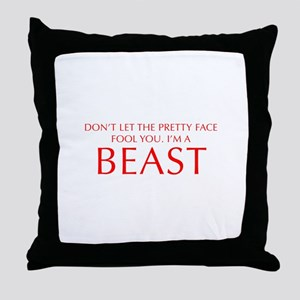 DONT-LET-THE-PRETTY-FACE-OPT-RED Throw Pillow