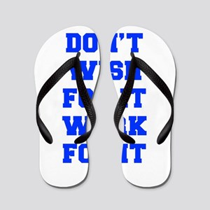 DONT-WISH-FOR-IT-FRESH-BLUE Flip Flops