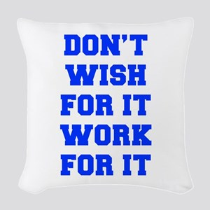 DONT-WISH-FOR-IT-FRESH-BLUE Woven Throw Pillow