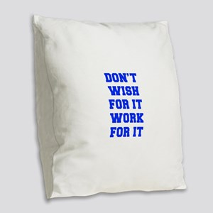 DONT-WISH-FOR-IT-FRESH-BLUE Burlap Throw Pillow