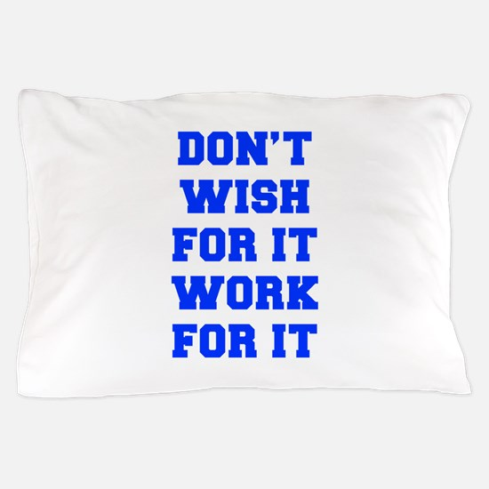 DONT-WISH-FOR-IT-FRESH-BLUE Pillow Case