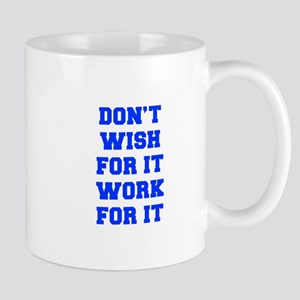 DONT-WISH-FOR-IT-FRESH-BLUE Mugs