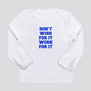 DONT-WISH-FOR-IT-FRESH-BLUE Long Sleeve T-Shirt