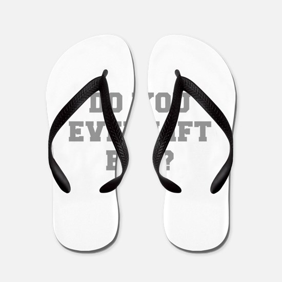 DO-YOU-EVEN-LIFE-BRO-FRESH-GRAY Flip Flops