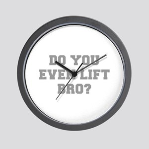 DO-YOU-EVEN-LIFE-BRO-FRESH-GRAY Wall Clock