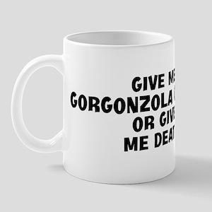 Give me Gorgonzola Cheese Mug
