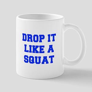 DROP-IT-LIKE-A-SQUAT-FRESH-BLUE Mugs
