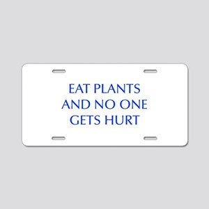 EAT-PLANTS-AND-NO-ONE-GETS-HURT-OPT-BLUE Aluminum