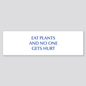 EAT-PLANTS-AND-NO-ONE-GETS-HURT-OPT-BLUE Bumper St