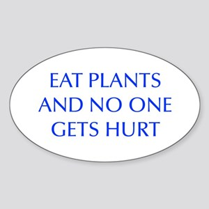 EAT-PLANTS-AND-NO-ONE-GETS-HURT-OPT-BLUE Sticker