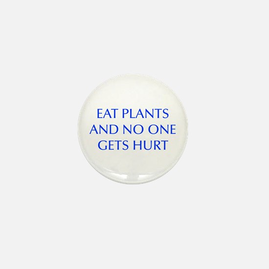 EAT-PLANTS-AND-NO-ONE-GETS-HURT-OPT-BLUE Mini Butt