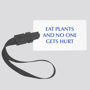 EAT-PLANTS-AND-NO-ONE-GETS-HURT-OPT-BLUE Luggage T