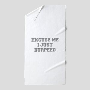 EXCUSE-ME-I-JUST-BURPEED-FRESH-GRAY Beach Towel