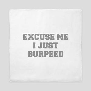 EXCUSE-ME-I-JUST-BURPEED-FRESH-GRAY Queen Duvet