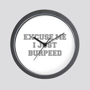 EXCUSE-ME-I-JUST-BURPEED-FRESH-GRAY Wall Clock