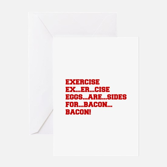 EXERCISE-BACON-FRESH-RED Greeting Cards