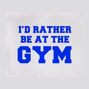 ID-RATHER-BE-AT-THE-GYM-FRESH-BLUE Throw Blanket