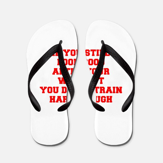 IF-YOU-STILL-LOOK-GOOD-FRESH-RED Flip Flops