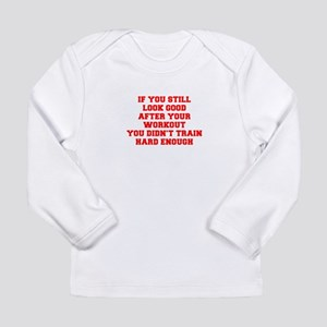IF-YOU-STILL-LOOK-GOOD-FRESH-RED Long Sleeve T-Shi