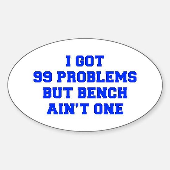 I-GOT-99-PROBLEMS-BUT-A-BENCH-AINT-ONE-FRESH-BLUE