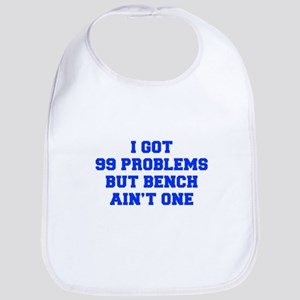 I-GOT-99-PROBLEMS-BUT-A-BENCH-AINT-ONE-FRESH-BLUE