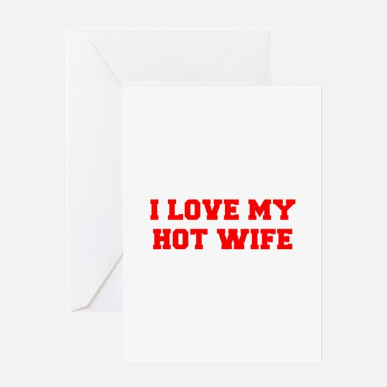 I-LOVE-MY-HOT-WIFE-FRESH-RED Greeting Cards