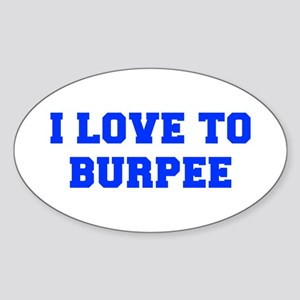 I-LOVE-TO-BURPEE-FRESH-BLUE Sticker
