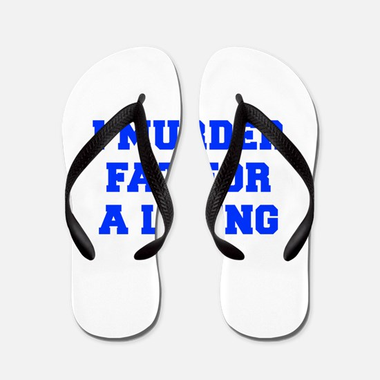 I-MURDER-FAT-FRESH-BLUE Flip Flops