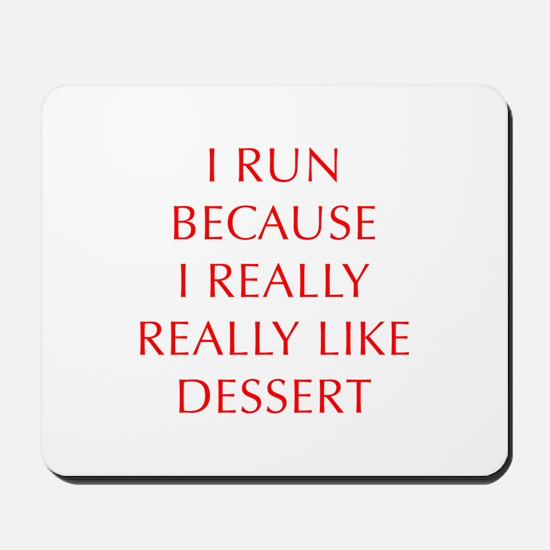I-RUN-BECAUSE-I-REALLY-LIKE-DESSERT-OPT-RED Mousep