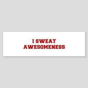 I-SWEAT-AWESOMENESS-FRESH-RED Bumper Sticker